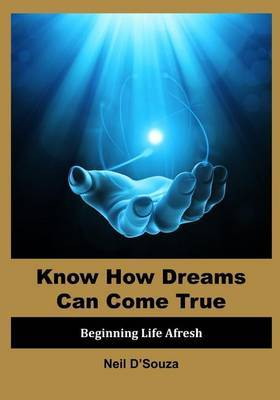Know How Dreams Can Come True: Beginning Life Afresh