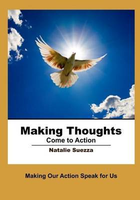 Making Thoughts Come to Action: Making Our Action Speak for Us