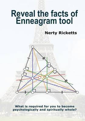 Reveal the Facts of Enneagram Tool: What Is Required for You to Become Psychologically and Spiritually Whole?