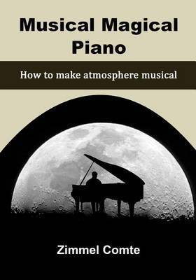 Musical Magical Piano: How to Make Atmosphere Musical