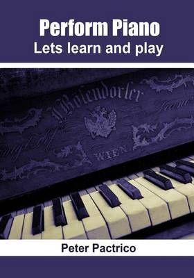 Perform Piano: Lets Learn and Piano