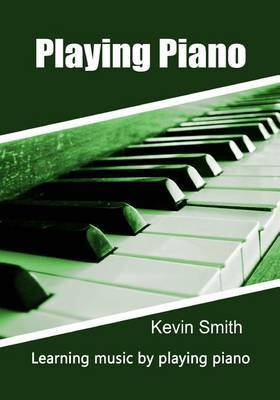 Playing Piano: Learning Music by Playing Piano