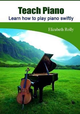 Teach Piano: Learn How to Play Piano Swiftly