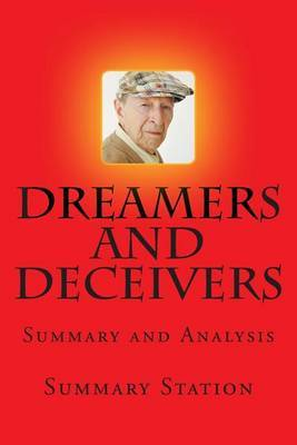 Dreamers and Deceivers: Summary and Analysis of  Dreamers and Deceivers: True Stories of the Heroes and Villains Who Made America