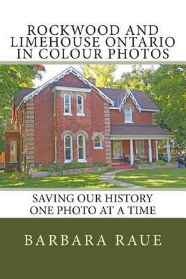 Rockwood and Limehouse Ontario in Colour Photos: Saving Our History One Photo at a Time