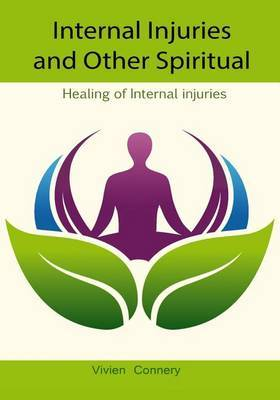 Internal Injuries and Other Spiritual Issues: Healing of Internal Injuries