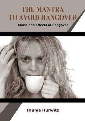 The Mantra to Avoid Hangover: Cause and Effects of Hangover