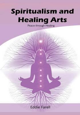 Spiritualism and Healing Arts: Peace Through Healing