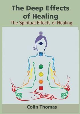The Deep Effects of Healing: The Spiritual Effects of Healing