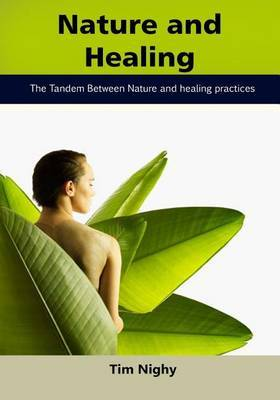 Nature and Healing: The Tandem Between Nature and Healing Practices