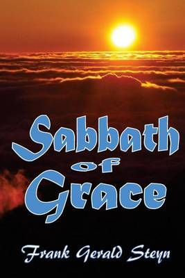 Sabbath of Grace: The Sabbath More Fully