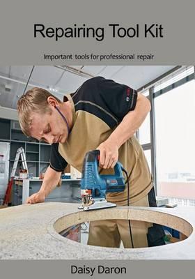 Repairing Tool Kit: Important Tools for Professional Repair