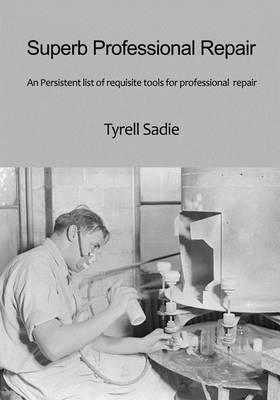 Superb Professional Repair: An Persistent List of Requisite Tools for Professional Repair