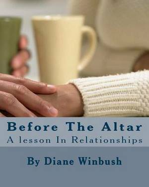 Before the Altar: A Lesson in Relationships