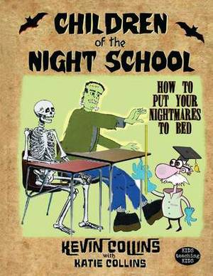 Children of the Night School: How to Put Your Nightmares to Bed