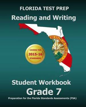 Florida Test Prep Reading and Writing Student Workbook Grade 7: Preparation for the Florida Standards Assessments (FSA)