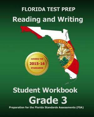 Florida Test Prep Reading and Writing Student Workbook Grade 3: Preparation for the Florida Standards Assessments (FSA)