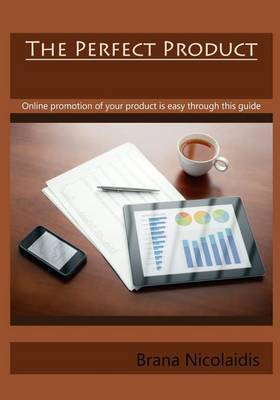 The Perfect Product: Online Promotion of Your Product Is Easy Through This Guide