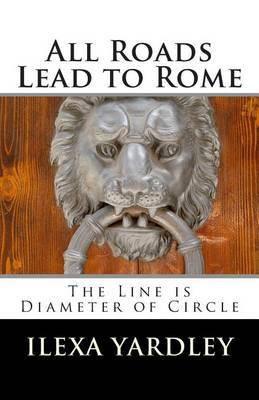 All Roads Lead to Rome: The Line Is Diameter of Circle