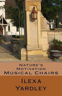 Nature's Motivation: Musical Chairs
