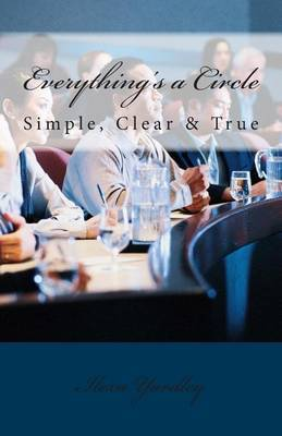 Everything's a Circle: Simple, Clear & True