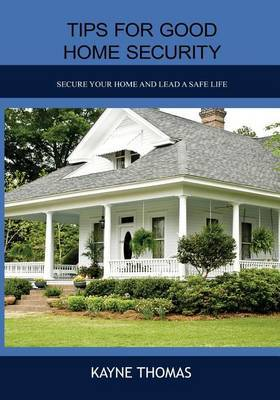 Tips for Good Home Security: Secure Your Home and Lead a Safe Life