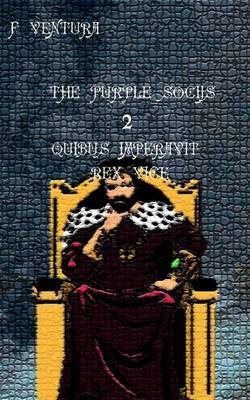 The Purple Socijs II Quibus Imperavit Rex, Vice