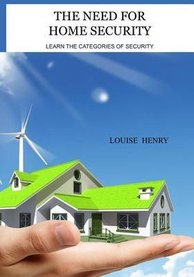 The Need for Home Security: Learn the Categories of Security