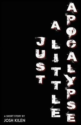 Just a Little Apocalypse: A Short Story