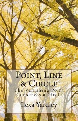 Point, Line & Circle  : The Vanishing Point Conserves a Circle
