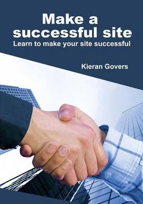 Make a Successful Site: Learn to Make Your Site Successful