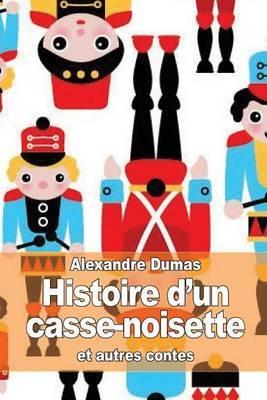 Histoire D'Un Casse-Noisette: Et Autres Contes