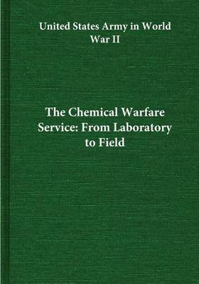 The Chemical Warfare Service: From Laboratory to Field