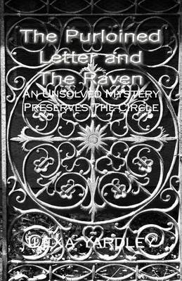 The Purloined Letter and the Raven: An Unsolved Mystery Preserves the Circle