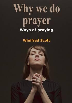 Why We Do Prayer: Ways of Praying