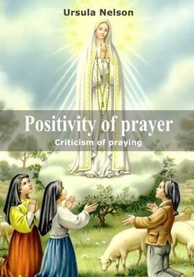 Positivity of Prayer: Criticism of Praying