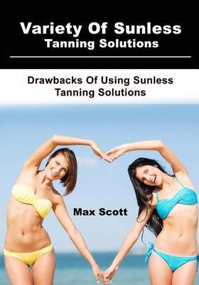 Variety of Sunless Tanning Solutions: Drawbacks of Using Sunless Tanning Solutions
