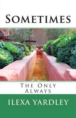 Sometimes: The Only Always