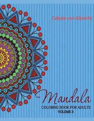 Mandala: Coloring Book for Adults, Volume 3