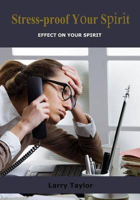 Stress Proof Your Spirit: Effect on Your Spirit