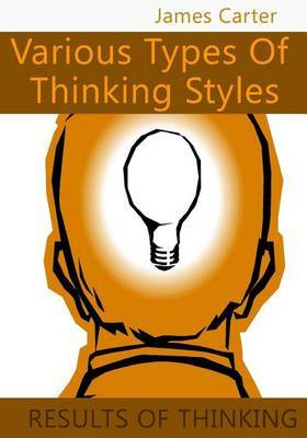 Various Types of Thinking Styles: Results of Thinking