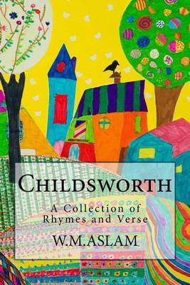 Childsworth: A Collection of Rhymes and Verse