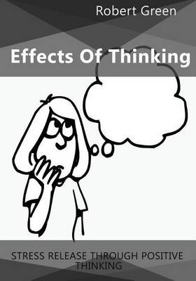 Effects of Thinking: Stress Release Through Positive Thinking