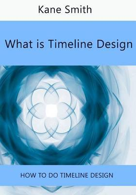 What Is Timeline Design: How to Do Timeline Design