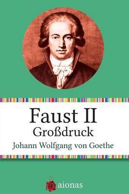 Faust II. Grossdruck.