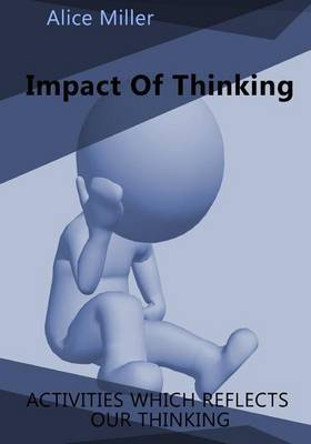 Impact of Thinking: Activities Which Reflects Our Thinking