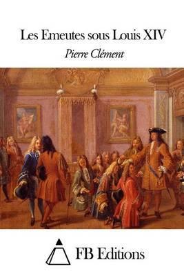 Les Emeutes Sous Louis XIV