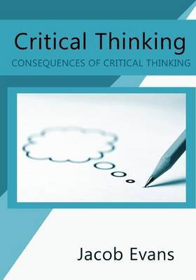 Critical Thinking: Consequences of Critical Thinking