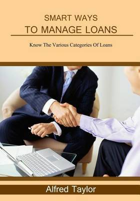 Smart Ways to Manage Loans: Know the Various Categories of Loans