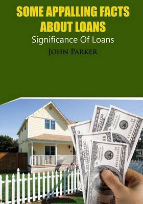 Some Appalling Facts about Loans: Significance of Loans